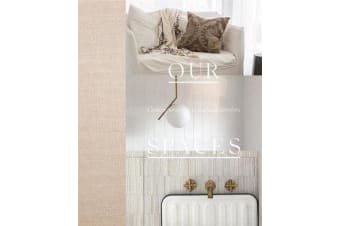 Our Spaces - Contemporary New Zealand Interiors