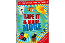 Tape It & Make More - 101 More Duct Tape Activities