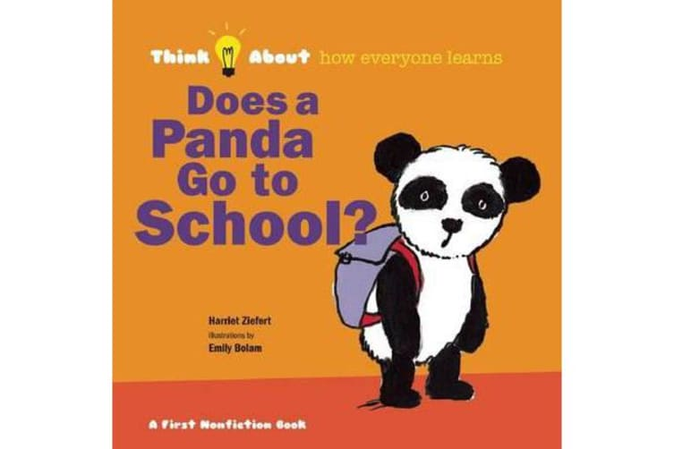 Does a Panda Go To School? - Think About How Everyone Learns