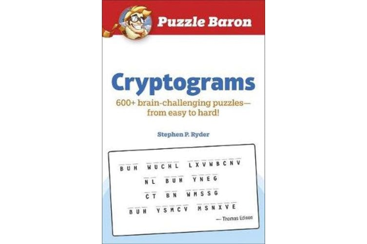 Puzzle Baron Cryptograms - 600 Brain-Challenging Puzzles--From Easy to Hard!