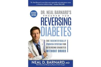 Dr. Neal Barnard's Program for Reversing Diabetes - The Scientifically Proven System for Reversing Diabetes Without Drugs