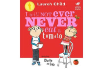 Charlie and Lola - I Will Not Ever Never Eat a Tomato Board Book