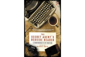 The Secret Agent's Bedside Reader - A Compendium of Spy Writing
