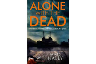 Alone with the Dead - A Pc Donal Lynch Thriller