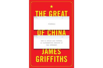 The Great Firewall of China - How to Build and Control an Alternative Version of the Internet