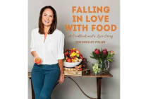 Falling In Love With Food - A Cookbook And Love Story
