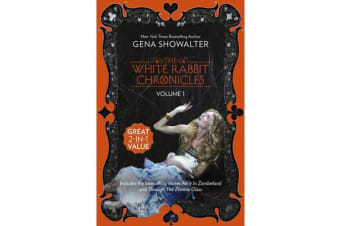 ALICE IN ZOMBIELAND/THROUGH THE ZOMBIE GLASS The White Rabbit Chronicles - Volume 1