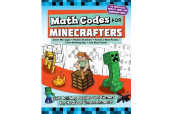 Math Codes for Minecrafters - Skill-Building Puzzles and Games for Hours of Entertainment!