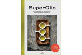 Super Olio - A New Top Category of Italian Olive Oil - Healthier and More Aromatic Than Ever