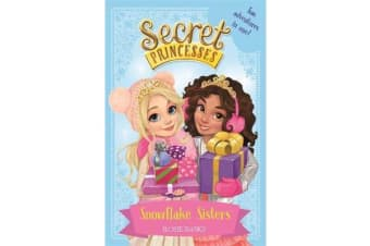 Secret Princesses: Snowflake Sisters - Two adventures in one! Special
