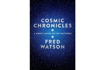 Cosmic Chronicles - A user's guide to the Universe
