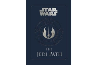 Star Wars - the Jedi Path: A Manual for Students of the Force - The Jedi Path: A Manual for Students of the Force
