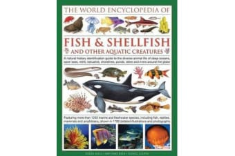 World Encyclopedia Of Fish & Shellfish And Other Aquatic Creatures