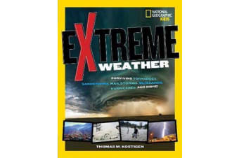 Extreme Weather - Surviving Tornadoes, Sandstorms, Hailstorms, Blizzards, Hurricanes, and More!