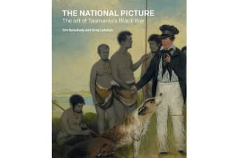 THE NATIONAL PICTURE - The Art of Tasmania's Black War