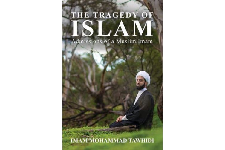 The Tragedy of Islam - Admissions of a Muslim Imam