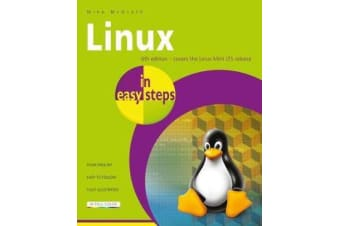 Linux in easy steps - Illustrated using Linux Mint