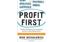 Profit First - Transform Your Business from a Cash-Eating Monster to a Money-Making Machine
