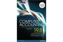 Computer Accounting - A Systematic Approach Using MYOB (R) Business Management Software Version 19.8