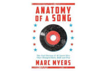Anatomy of a Song - The Oral History of 45 Iconic Hits That Changed Rock, R&B and Pop