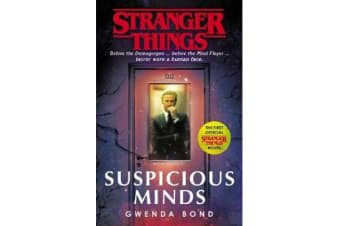 Stranger Things: Suspicious Minds - The First Official Novel
