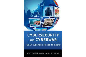 Cybersecurity and Cyberwar - What Everyone Needs to Know (R)