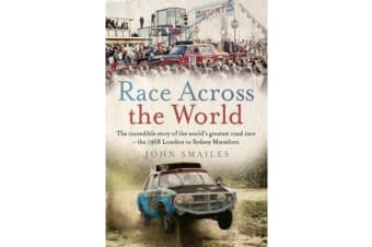 Race Across the World - The Incredible Story of the World's Greatest Road Race - the 1968 London to Sydney Marathon