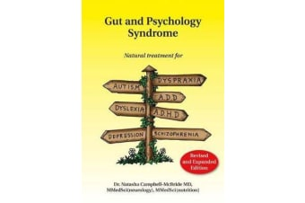 Gut and Psychology Syndrome - Natural Treatment for Autism, Dyspraxia, A.D.D., Dyslexia, A.D.H.D., Depression, Schizophrenia, 2nd Edition