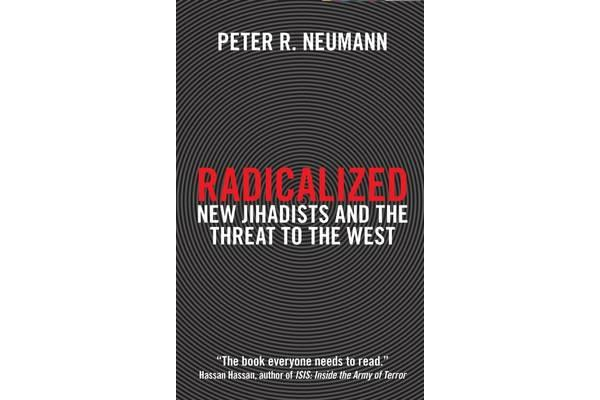 Radicalized - New Jihadists and the Threat to the West