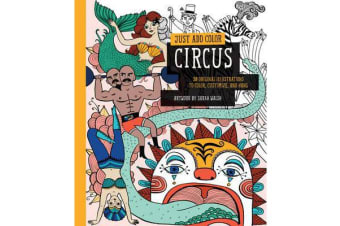 Just Add Color: Circus - 30 Original Illustrations to Color, Customize, and Hang