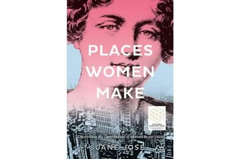 Places Women Make - Unearthing the contribution of women to our cities