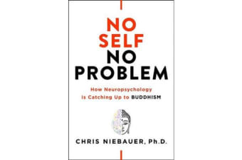 No Self, No Problem - How Neuropsychology is Catching Up to Buddhism