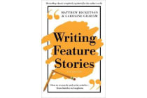 Writing Feature Stories - How to Research and Write Articles - From Listicles to Longform