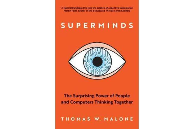 Superminds - The Surprising Power of People and Computers Thinking Together