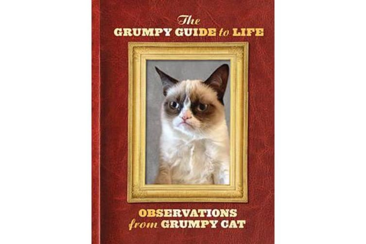 The Grumpy Guide to Life - Observations from Grumpy Cat
