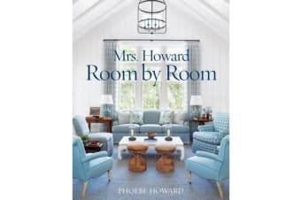 Mrs. Howard, Room by Room - The Essentials of Decorating with Southern Style