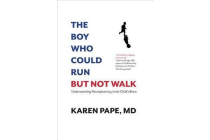 The Boy Who Could Run But Not Walk - Understanding Neuroplasticity in the Child's Brain