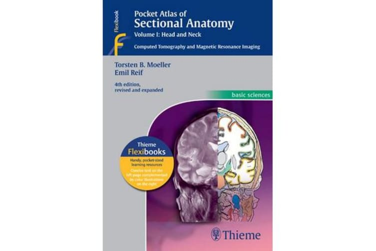 Pocket Atlas of Sectional Anatomy, Volume I: Head and Neck - Computed Tomography and Magnetic Resonance Imaging