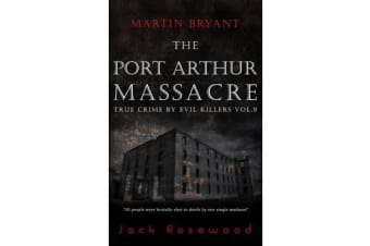 Martin Bryant - The Port Arthur Massacre: Historical Serial Killers and Murderers