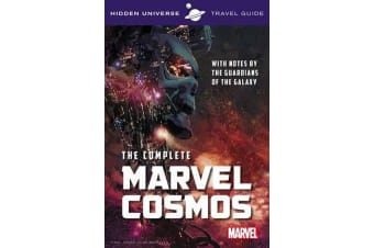 Hidden Universe Travel Guide - The Complete Marvel Cosmos - With Notes by the Guardians of the Galaxy