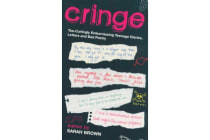 Cringe - Toe-Curlingly Embarrassing Teenage Diaries, Letters and Bad Poetry