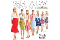 Skirt-A-Day Sewing - Create 28 Skirts for a Unique Look Every Day