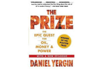 """The Prize - The Epic Quest for Oil, Money and Power """