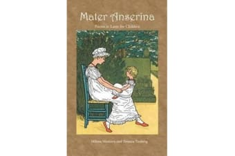 Mater Anserina: Poems in Latin for Children, with audio CD - Songs and Rhymes