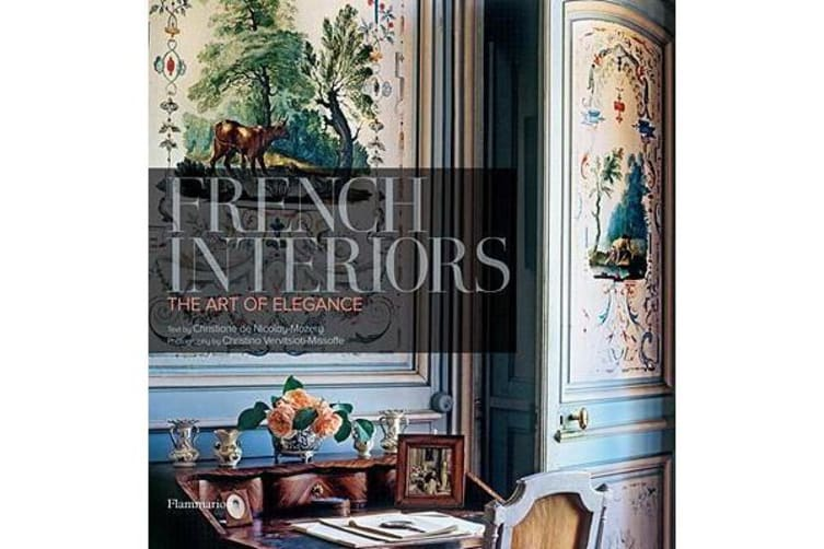 French Interiors - The Art of Elegance