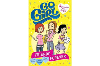 Friends Forever - 3 favourites from Go Girl!