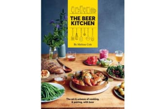 The Beer Kitchen - The art and science of cooking and pairing with beer