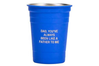 Say What Metal Cup - Like a Father