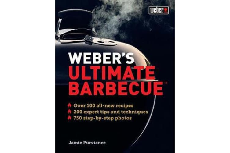 Weber'S Ultimate Barbecue - Over 100 All-New Recipes; 200 Expert Tips and Techniques; 750 Step-by-Step Photos