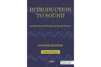 Introduction to Sound - Acoustics for the Hearing and Speech Science